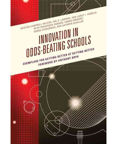 Innovation in Odds-Beating Schools : Exemplars for Getting Better at Getting Better (Hardcover) - image 1 of 1