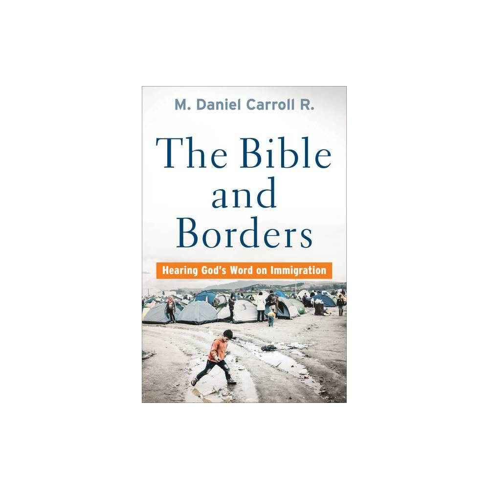 Bible And Borders By M Daniel Carroll R Paperback