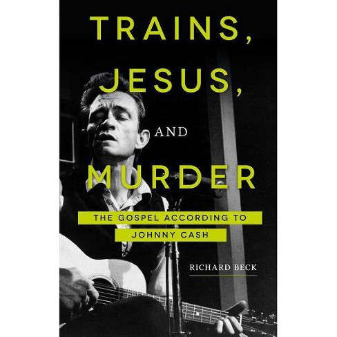 Trains, Jesus, and Murder - by  Richard Beck (Paperback) - image 1 of 1