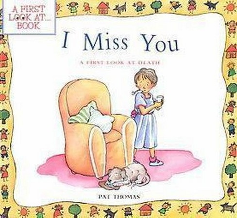 I Miss You : A First Look at Death (Paperback) (Pat Thomas & Lesley Harker) - image 1 of 1