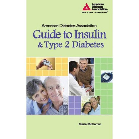 American Diabetes Association Guide to Insulin and Type 2 Diabetes - by  Marie McCarren (Paperback) - image 1 of 1