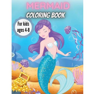 Mermaid Coloring Book For Kids Ages 4-8 - by  Elena Sharp (Paperback)