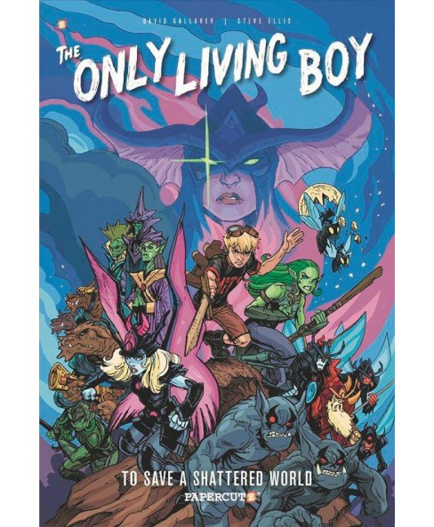 Only Living Boy 5 : To Save a Shattered World (Hardcover) (David Gallaher) - image 1 of 1