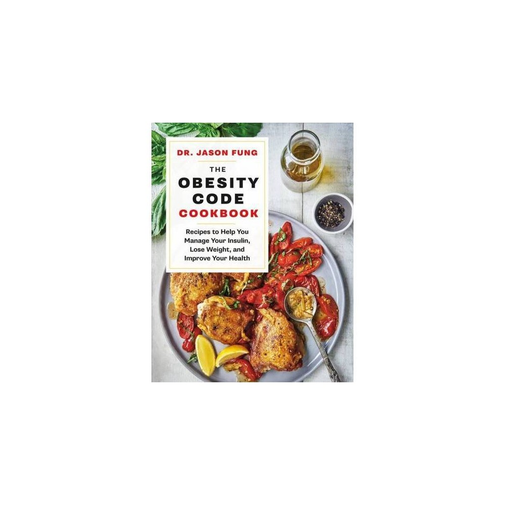The Obesity Code Cookbook - by Jason Fung (Hardcover)