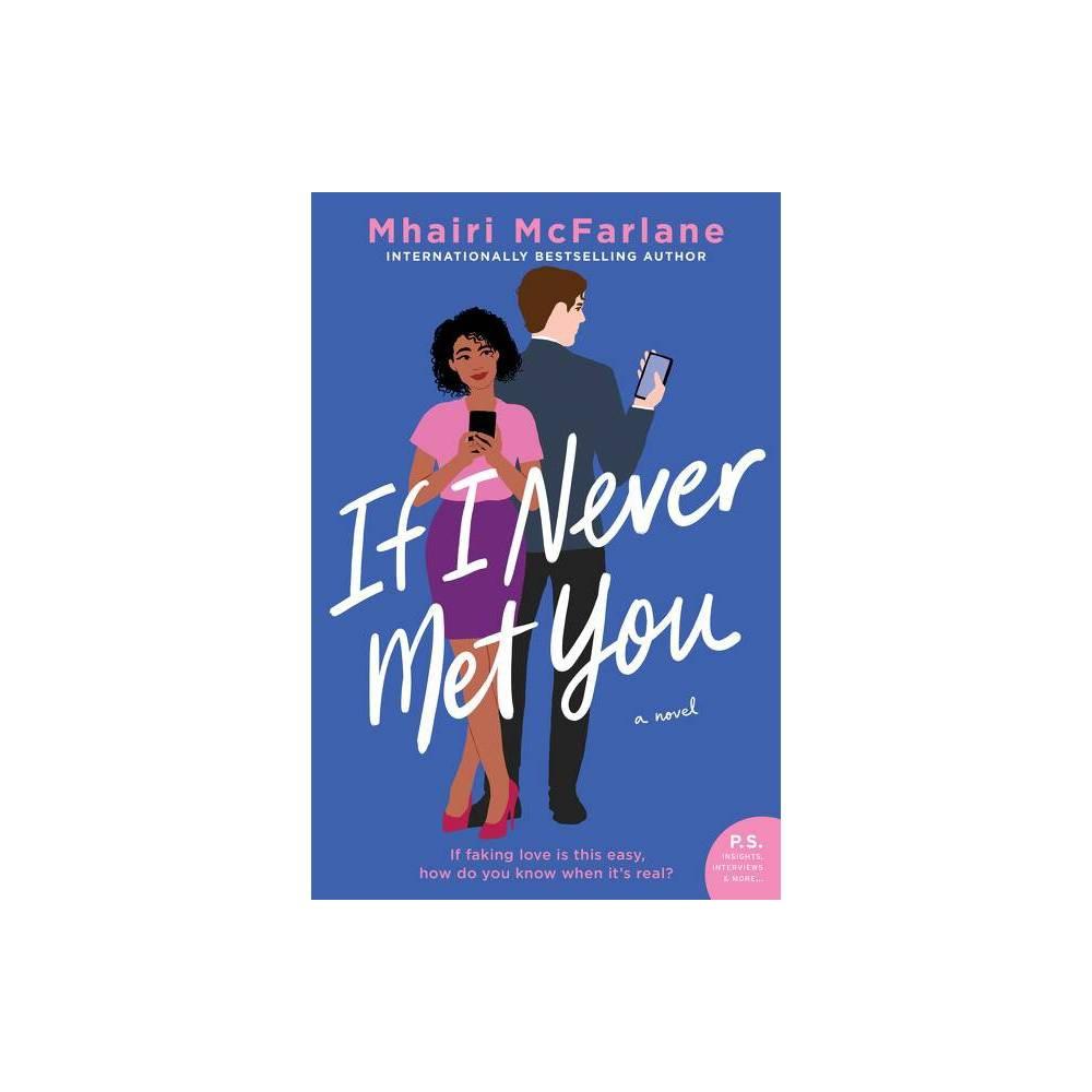 If I Never Met You - by Mhairi McFarlane (Paperback)