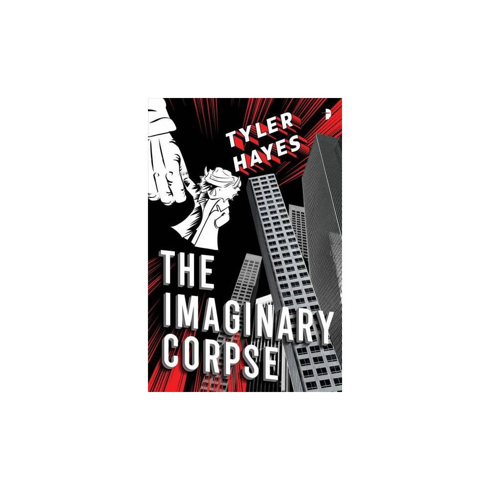 The Imaginary Corpse By Tyler Hayes Paperback