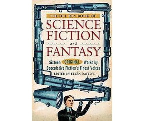 Del Rey Book of Science Fiction And Fantasy : Sixteen Original Works by Speculative Fiction's Finest - image 1 of 1