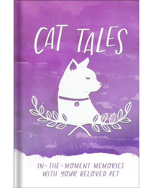Cat Tales : In-The-Moment Memories With Your Beloved Pet (Hardcover) (Harvest House Publishers) - image 1 of 1