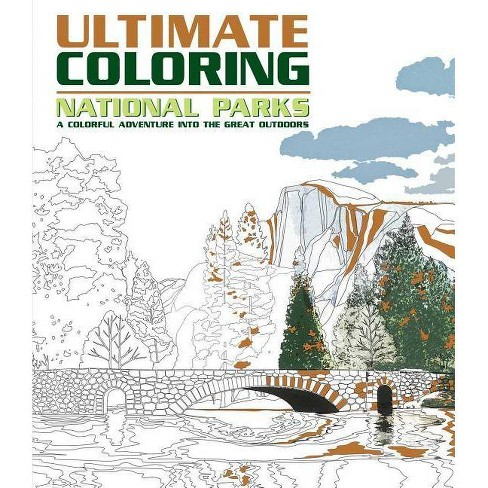 Ultimate Coloring National Parks : A Colorful Adventure into the Great Outdoors (Paperback) - image 1 of 1