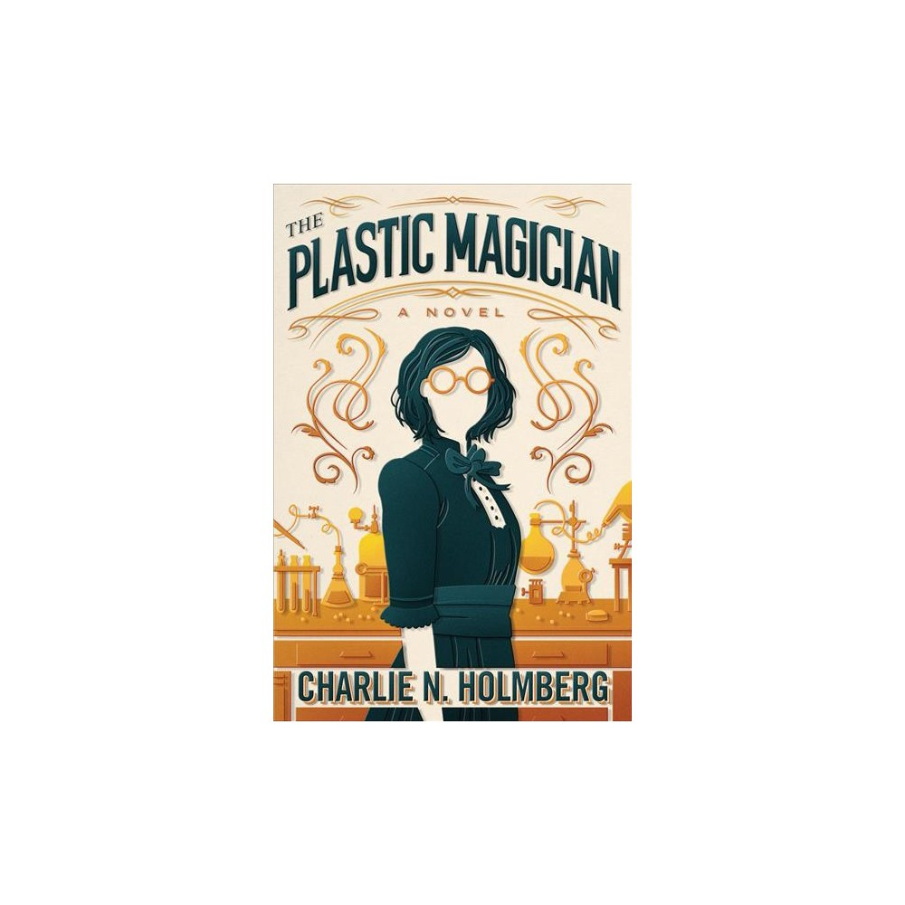 Plastic Magician - (Paper Magician) by Charlie N. Holmberg (Hardcover)