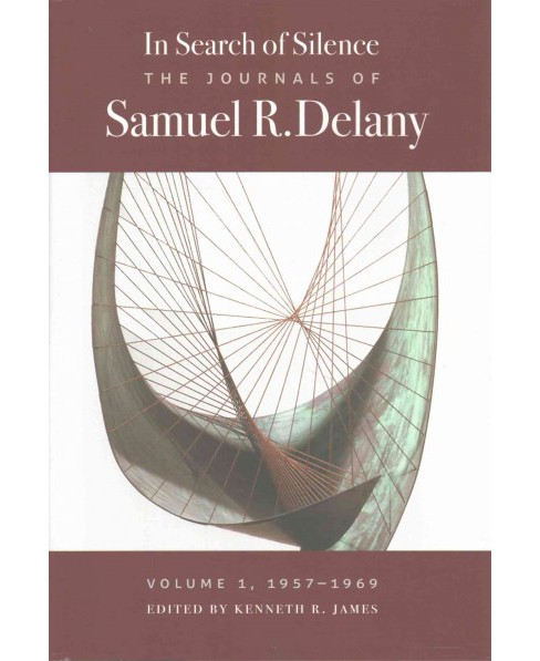 In Search of Silence : The Journals of Samuel R. Delany, 1957-1969 (Hardcover) - image 1 of 1