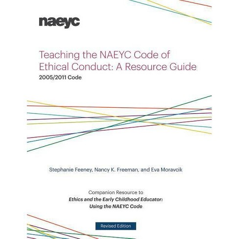 Teaching the Naeyc Code of Ethical Conduct - by  Stephanie Feeney & Nancy K Freeman & Eva Moravcik - image 1 of 1