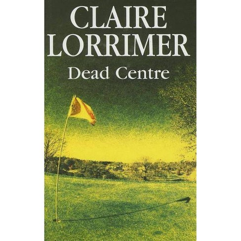 Dead Centre - by  Claire Lorrimer (Hardcover) - image 1 of 1