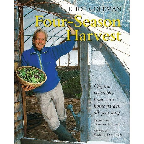Four-Season Harvest - 2 Edition by  Eliot Coleman (Paperback) - image 1 of 1