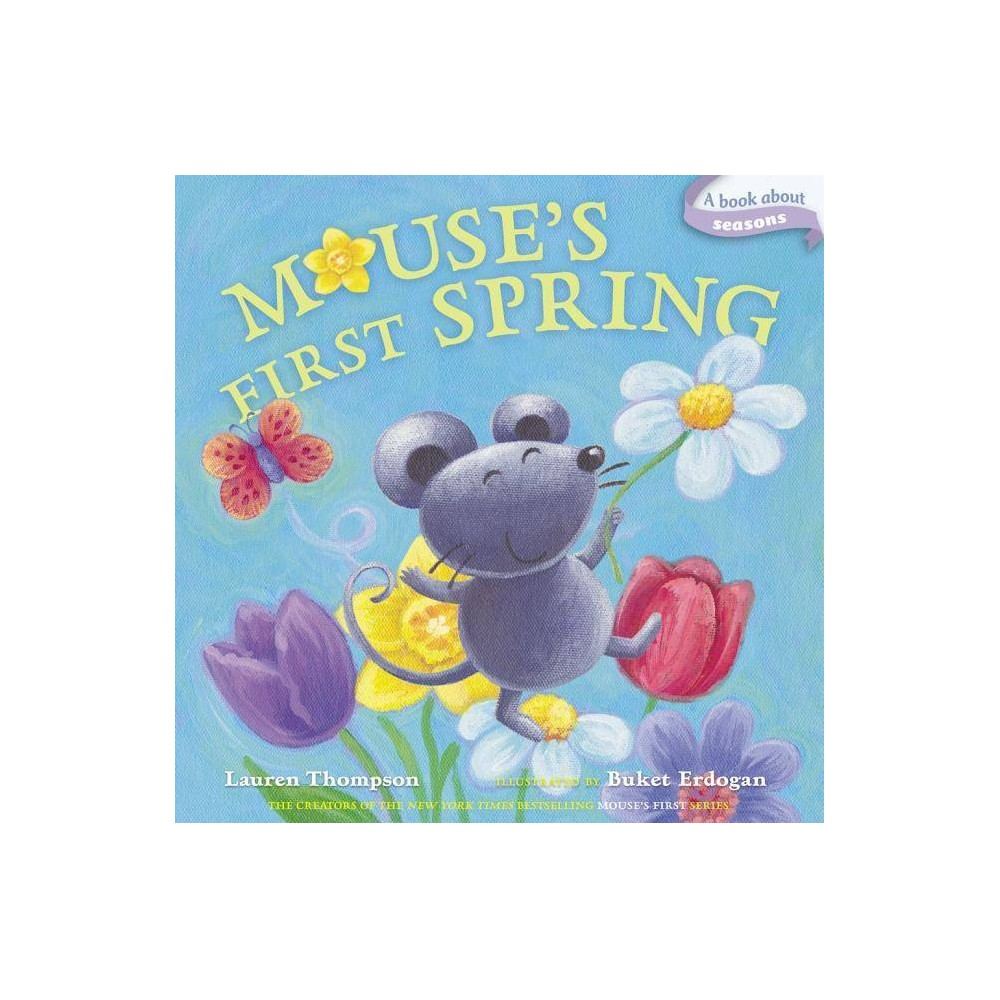 Mouse S First Spring Classic Board Books By Lauren Thompson Board Book