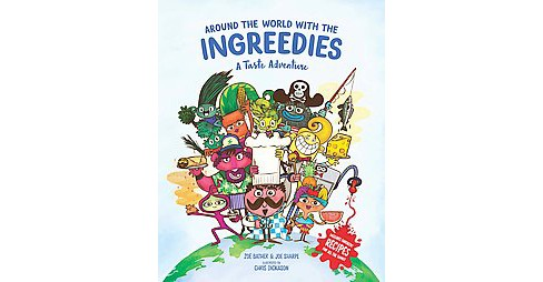 Around the World With the Ingreedies : A Taste Adventure (Hardcover) (Zoe Bather & Joe Sharpe) - image 1 of 1