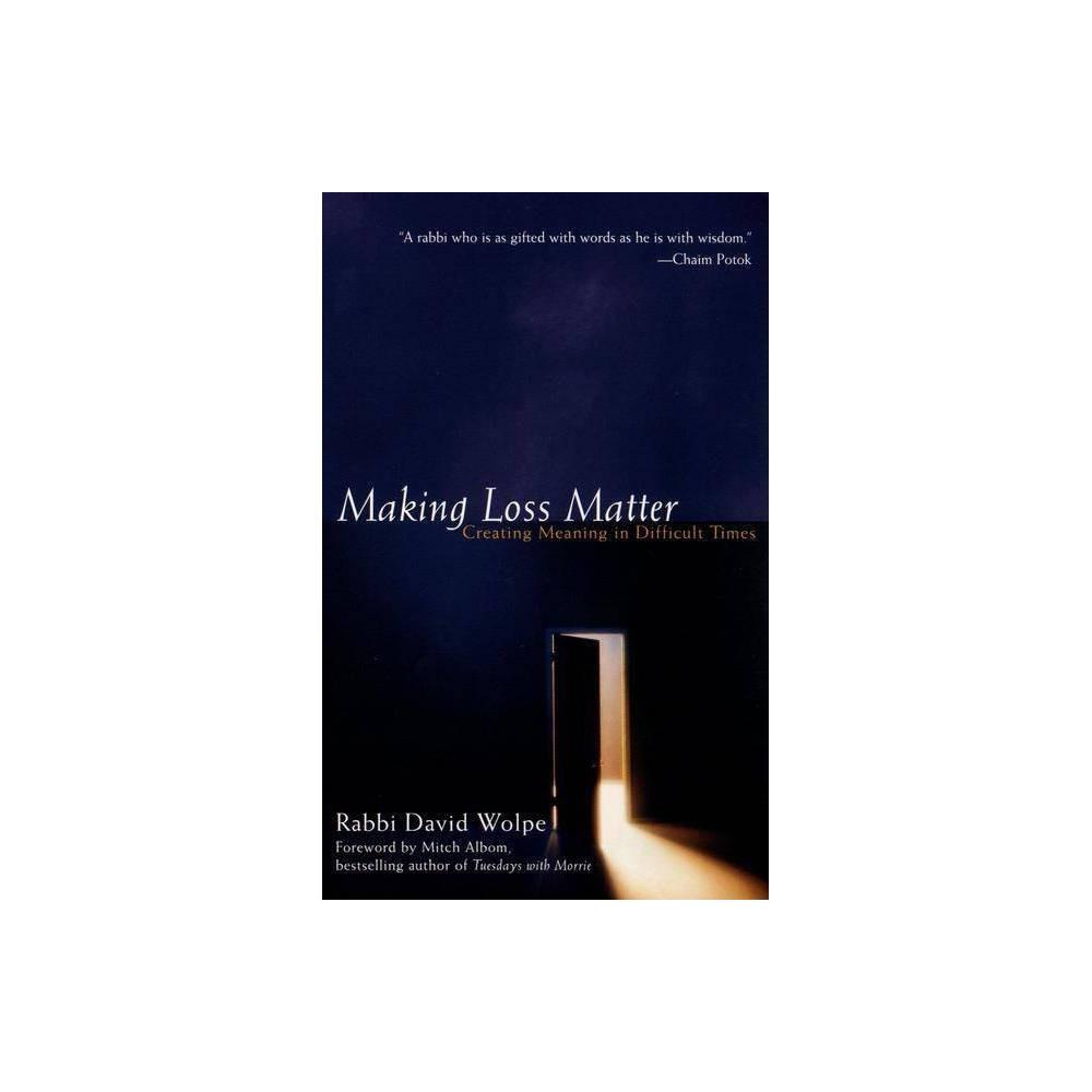 Making Loss Matter By David J Wolpe Paperback
