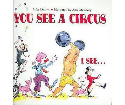 You See a Circus (Reprint) (Paperback) - image 1 of 1