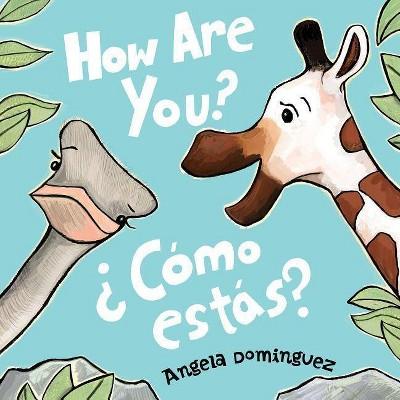 How Are You? / ¿cómo Estás? - by Angela Dominguez (Hardcover)