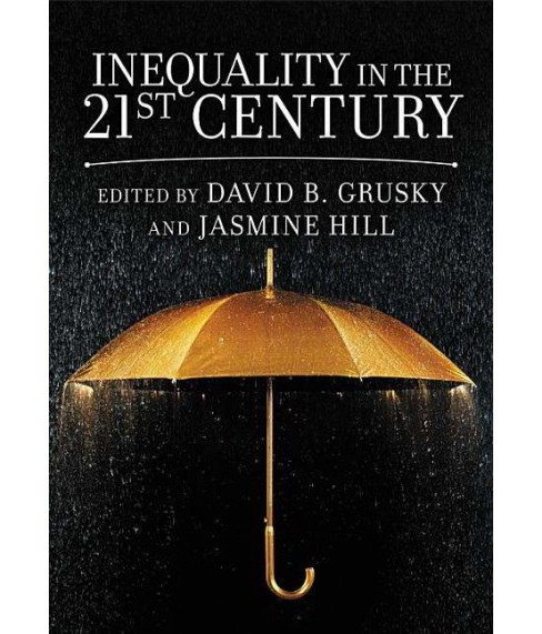 Inequality in the 21st Century : A Reader (Paperback) - image 1 of 1