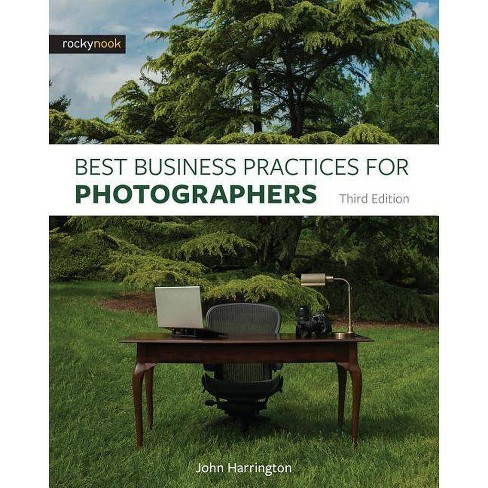 Best Business Practices for Photographers, Third Edition - 3 Edition by  John Harrington (Paperback) - image 1 of 1