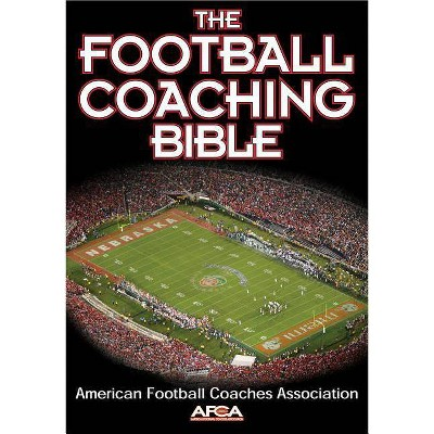 The Football Coaching Bible - by  American Football Coaches Association (Paperback)