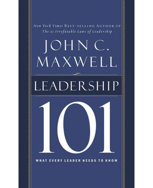 Leadership 101 : What Every Leader Needs to Know (Unabridged) (CD/Spoken Word) (John C. Maxwell) - image 1 of 1