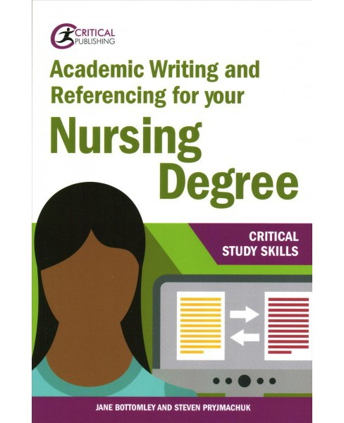 Academic Writing and Referencing for Your Nursing Degree (Paperback) (Jane Bottomley & Steven - image 1 of 1
