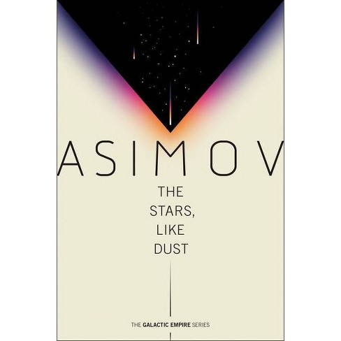 The Stars, Like Dust - (Galactic Empire) by  Isaac Asimov (Paperback) - image 1 of 1