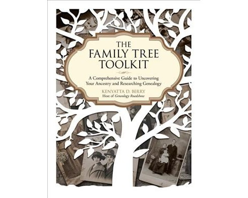 Family Tree Toolkit : A Comprehensive Guide to Uncovering Your Ancestry and Researching Genealogy - image 1 of 1