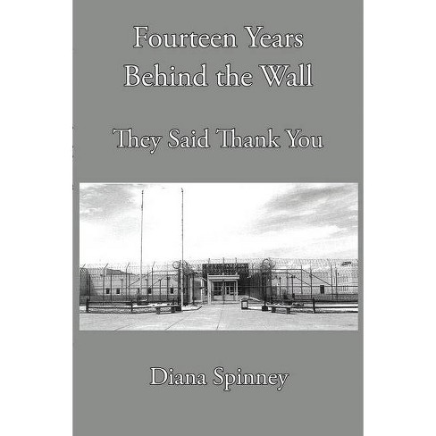 Fourteen Years Behind the Wall - by  Diana Spinney (Paperback) - image 1 of 1