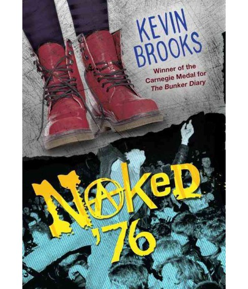 Naked '76 (Hardcover) (Kevin Brooks) - image 1 of 1