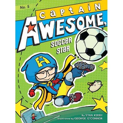 Captain Awesome, Soccer Star - (Captain Awesome (Quality)) by  Stan Kirby (Paperback)