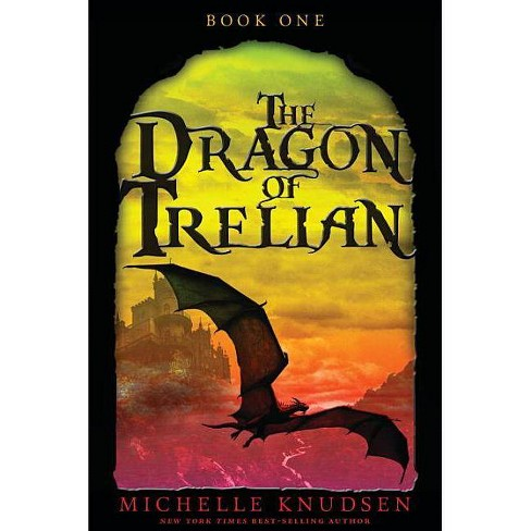 The Dragon of Trelian - by  Michelle Knudsen (Paperback) - image 1 of 1