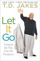 Let It Go (Reprint) (Paperback) by T. D. Jakes