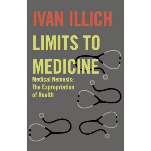 Limits to Medicine - by  Ivan Illich (Paperback) - image 1 of 1