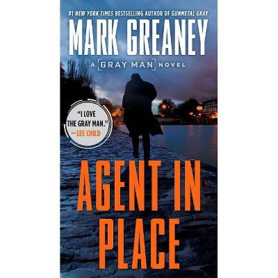 Agent in Place - (Gray Man) by  Mark Greaney (Paperback)