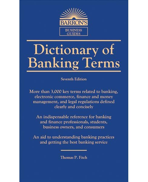 Dictionary of Banking Terms -  by Thomas P. Fitch (Paperback) - image 1 of 1