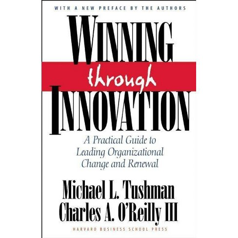 Winning Through Innovation - by  Michael L Tushman & Charles A O'Reilly (Hardcover) - image 1 of 1
