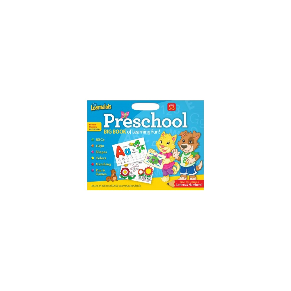 Learnalots Big Book of Learning Fun!, Preschool : Great for Learning Letters & Numbers! (Paperback)