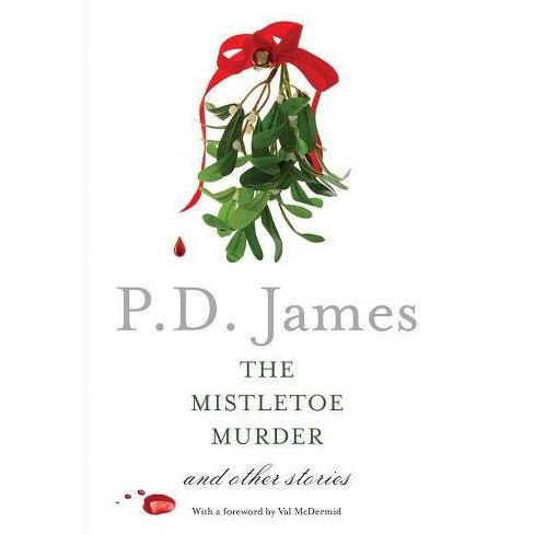 The Mistletoe Murder - by  P D James (Paperback) - image 1 of 1