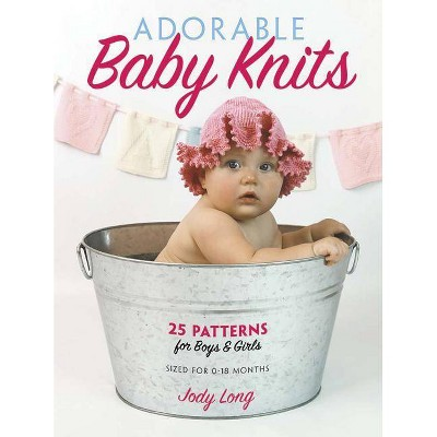 Adorable Baby Knits - by Jody Long (Paperback)