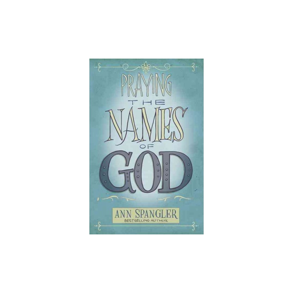 Praying the Names of God (Reprint) (Paperback) (Ann Spangler)