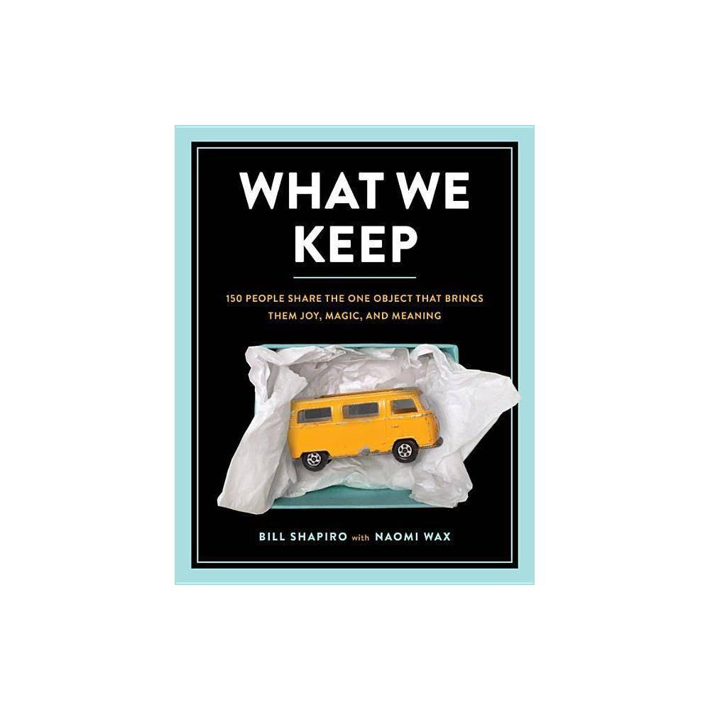What We Keep By Bill Shapiro Naomi Wax Hardcover