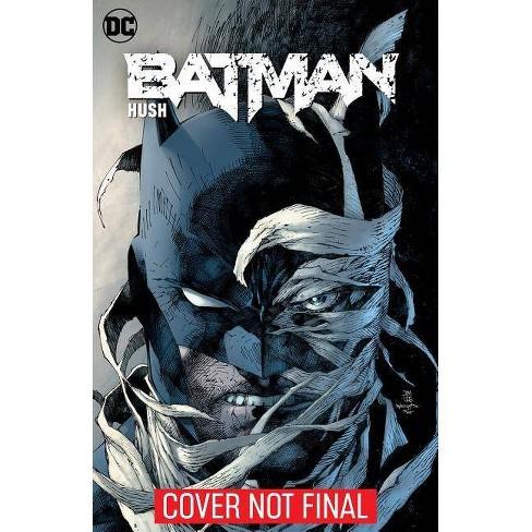 Batman Hush New Edition By Jeph Loeb Paperback Target