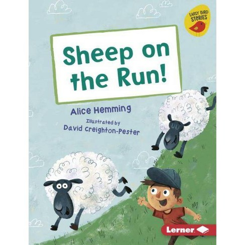 Sheep on the Run! - (Early Bird Readers -- Yellow (Early Bird Stories (Tm))) by  Alice Hemming - image 1 of 1