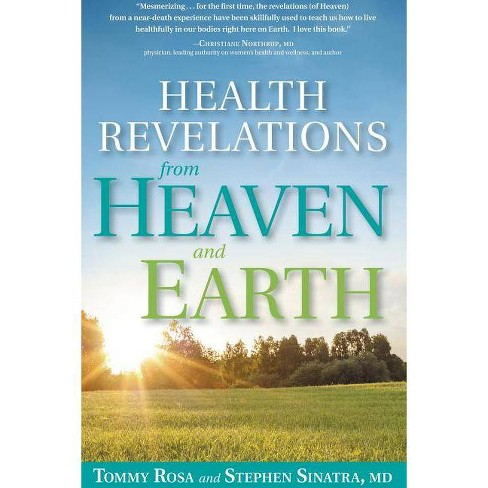 Health Revelations from Heaven and Earth - by  Tommy Rosa & Stephen Sinatra (Hardcover) - image 1 of 1