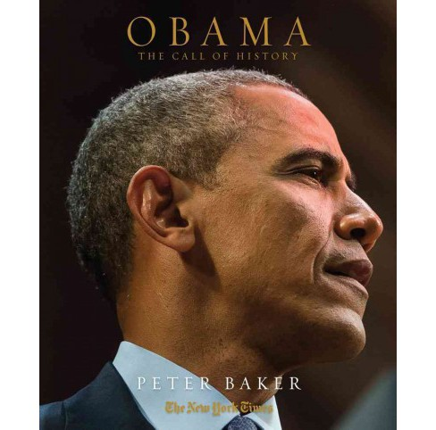Obama : The Call of History -  by Peter Baker (Hardcover) - image 1 of 1