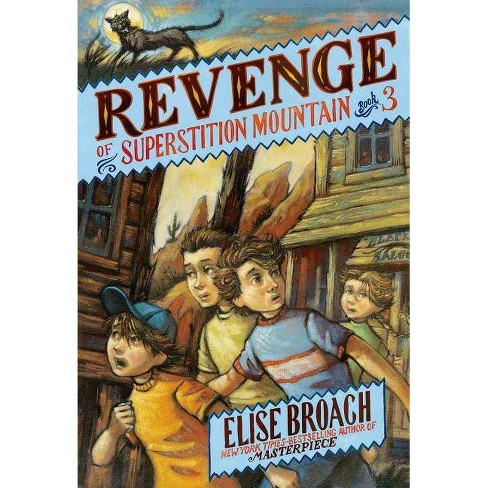 Revenge of Superstition Mountain - (Superstition Mountain Mysteries, 3) by  Elise Broach (Paperback) - image 1 of 1