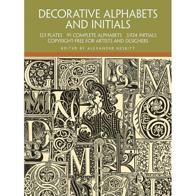 Decorative Alphabets and Initials - (Dover Pictorial Archives) Annotated by  Alexander Nesbitt (Paperback)